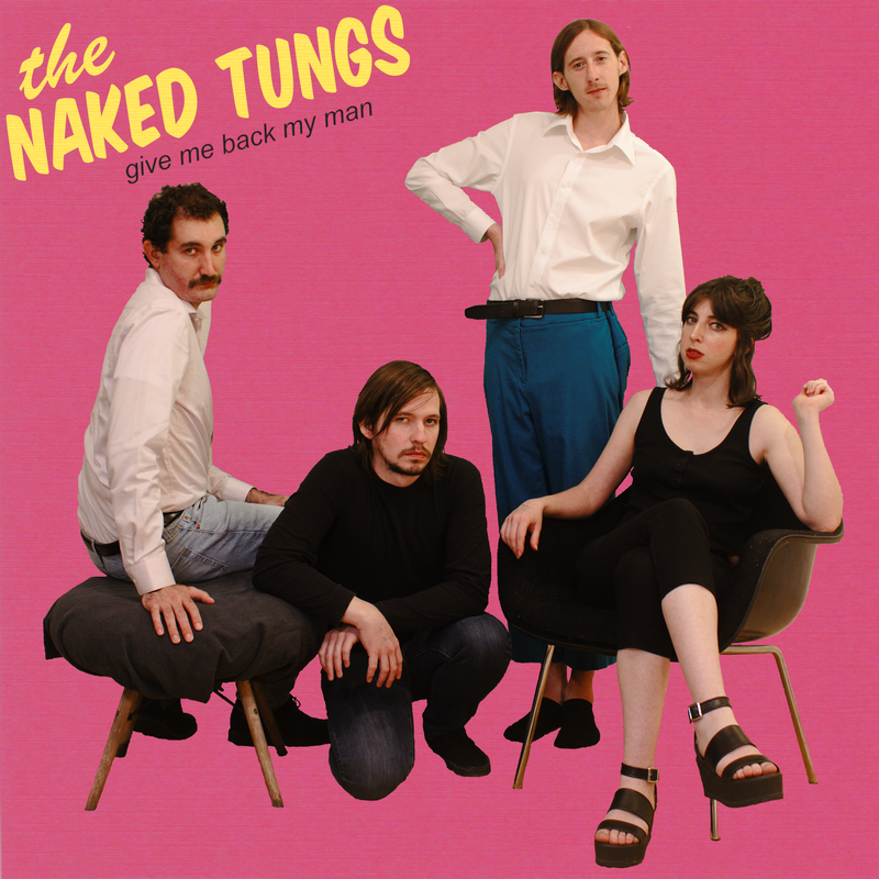 The Naked Tungs - Give Me Back My Man